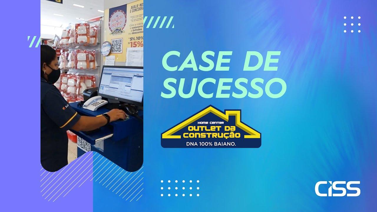 Case de succeso CISS - Outlet da Construção