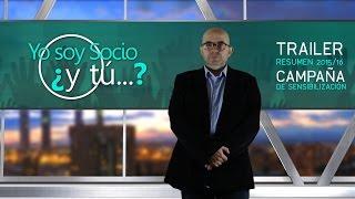 #TRAILER - YO SOY SOCIO ¿Y TU? POR LA CAMPAÑA DE SENSIBILIZACIÓN