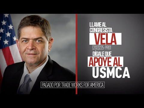 Dígale al congresista Vela que vote sí sobre el USMCA