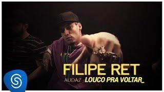 Filipe Ret   Louco Pra Voltar (Faixa A Faixa Audaz)