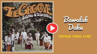 THE GROOVE - Bawalah Daku (Official Clip)