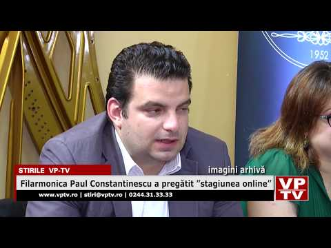 """Filarmonica Paul Constantinescu a pregătit """"stagiunea online"""""""