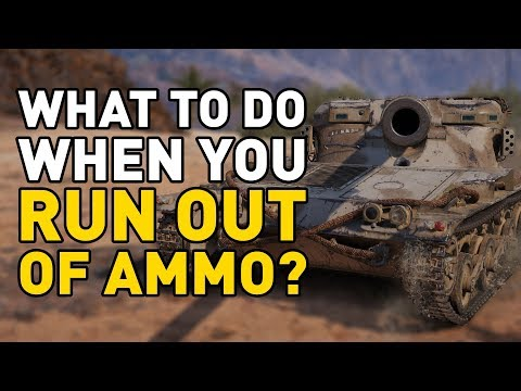 Running out of ammo in World of Tanks...