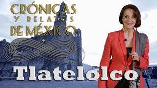 Crónicas y relatos de México - Tlatelolco