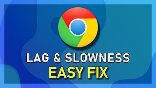 How To Fix Slow Chrome Browser & Lag