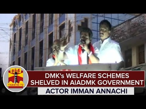 TN-Elections-2016--DMKs-Welfare-Schemes-Shelved-in-AIADMK-Govt--Actor-Imman-Annachi
