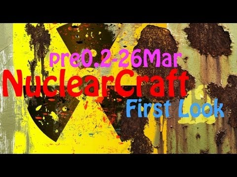 First Look! NuclearPower (formerly NuclearCraft) [pre0.2-26Mar]