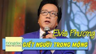 Giết Người Trong Mộng – Elvis Phương HD