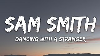 Sam Smith, Normani   Dancing With A Stranger (Lyrics)