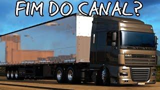 Euro Truck Simulator 2 - Fim do canal? Ft. Strike X