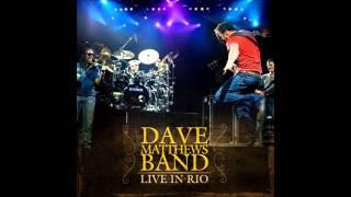 Dave Matthews Band - Grey Street (Live in Rio)