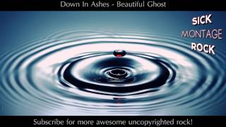 Down In Ashes - Beautiful Ghost | Sick Montage Rock