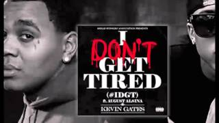 Kevin Gates   I Don't Get Tired Ft. August Alsina  (nightcore)