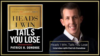 Heads I Win, Tails You Lose / Interview with Patrick Donohoe