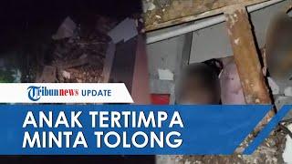VIDEO detik-detik Anak Tertimpa Reruntuhan Bangunan akibat Gempa Sulbar: Ada Suaranya tapi Susah