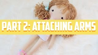 ITH Doll Tutorial PART 2- Attaching Arms