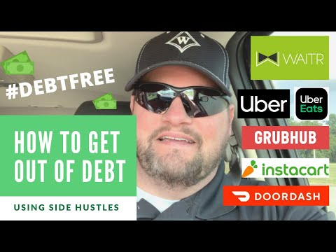 How To Get Out Of Debt Using Side Hustles | Waitr, Uber, Instacart, + More!