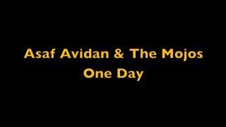 Asaf Avidan & The Mojos - One Day / Reckoning Song (Wankelmut Remix) - Lyrics