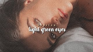 ੈ light green eyes [forced subliminal]