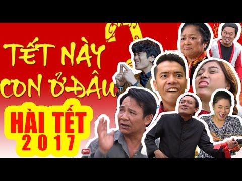 Phim hài tết 2017 Chiến Thắng Quang Tèo - Tết Này Con ở Đâu