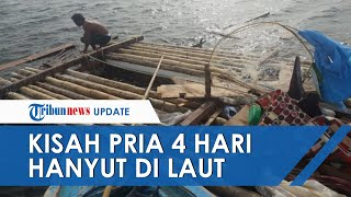Ismail 4 Hari Terombang-ambing seusai Hanyut di Laut, Bertahan Hidup dengan Kail Ikan dan Kelapa