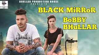 Black Mirror (Mp3)● BOBBY SUN ● New Punjabi Song 2016 ● Latest Punjabi Songs 2016 ● High Quality Mp3