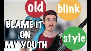 BLAME IT ON MY YOUTH (Tom Delonge Styleold Blink Cover)