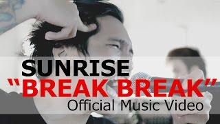 Sunrise - Break Break (Official Music Video)