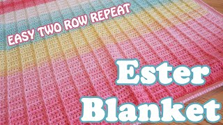 Ester Crochet Blanket - EASY  2 Row Repeat!