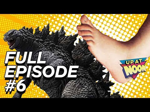This Godzilla Toy Is Too Pointy - Up At Noon Full Episode 6