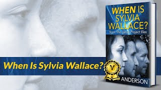 When Is Sylvia Wallace? By Brad Anderson