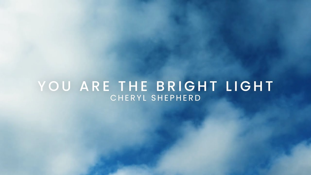 You Are The Bright Light