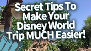 Secret Tips To Make Your Disney World Trip MUCH Easier!