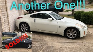 Sold The Copart 350z...Bought Another One!