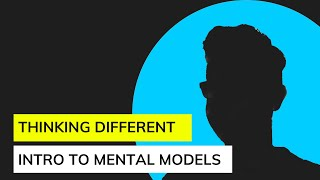 16. Mental Models - How to think differently and improve your life
