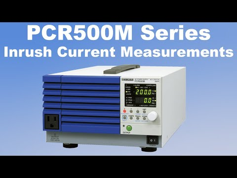 Video of Inrush Current testing using a Kikusui PCR500M ac power supply / frequency converter
