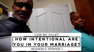 How Intentional Are You In Your Marriage?-Season 1 Episode 1