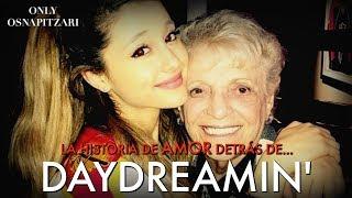 DAYDREAMIN' - Ariana Grande | Only Osnapitzari