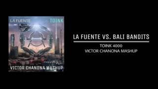 Bali Bandits Vs. La Fuente - Toink Vs 4000 (Victor Chanona Mashup)