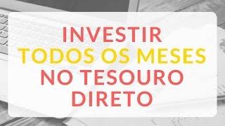 Investir mensalmente no Tesouro Direto de forma automática