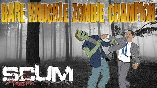 Bare Knuckle Zombie Champion Part 2 | SCUM Survival Gameplay