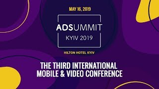 Ad Summit Kyiv 2019 | Mobile & Video advertising conference