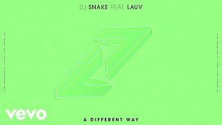 Dj Snake - A Different Way (Ft Lauv) video