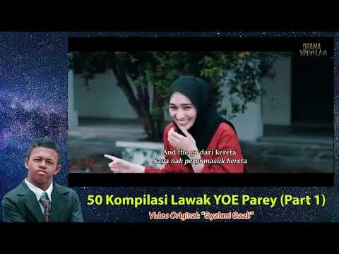 50 Kompilasi Lawak Yoe Parey   Drama Spontan Syahmi Sazli 2019