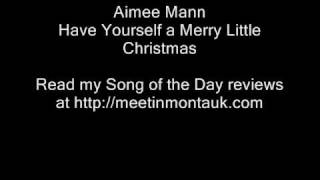 Have Yourself a Merry Little Christmas - Aimee Mann