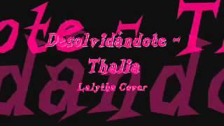 Desolvidándote Thalia Cover by Lalytha3