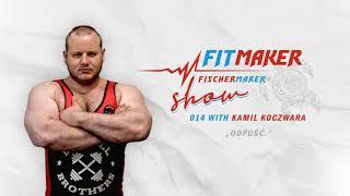 Fit Maker Show #014 Kamil Koczwara