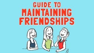 Guide to Maintaining Friendships