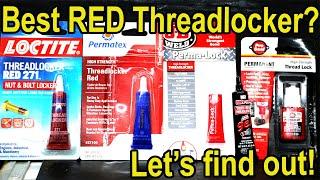 """Which """"Red"""" Threadlocker is Best?  Let"""