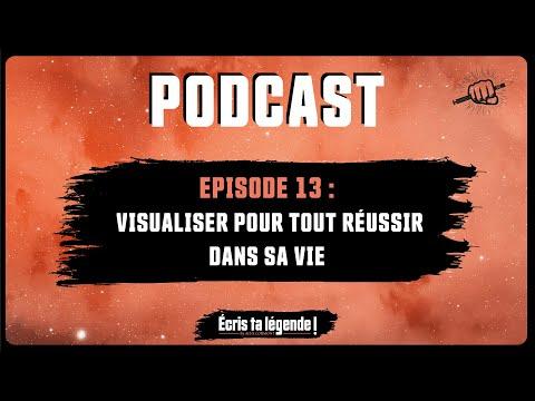 Podcast - La visualisation mentale pour réussir sa vie !